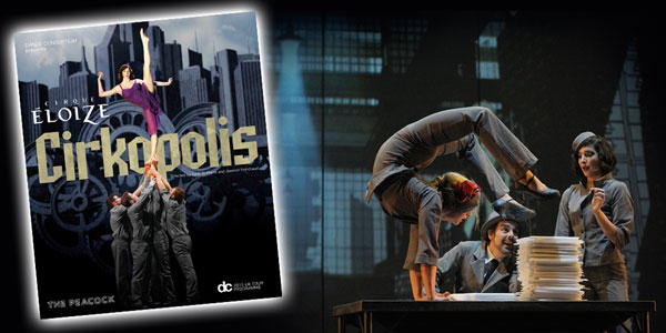 Dance Consortium's presentation of Cirque Eloize's Cirkopolis, directed by Dave St-Pierre and Jeannot Painchaud
